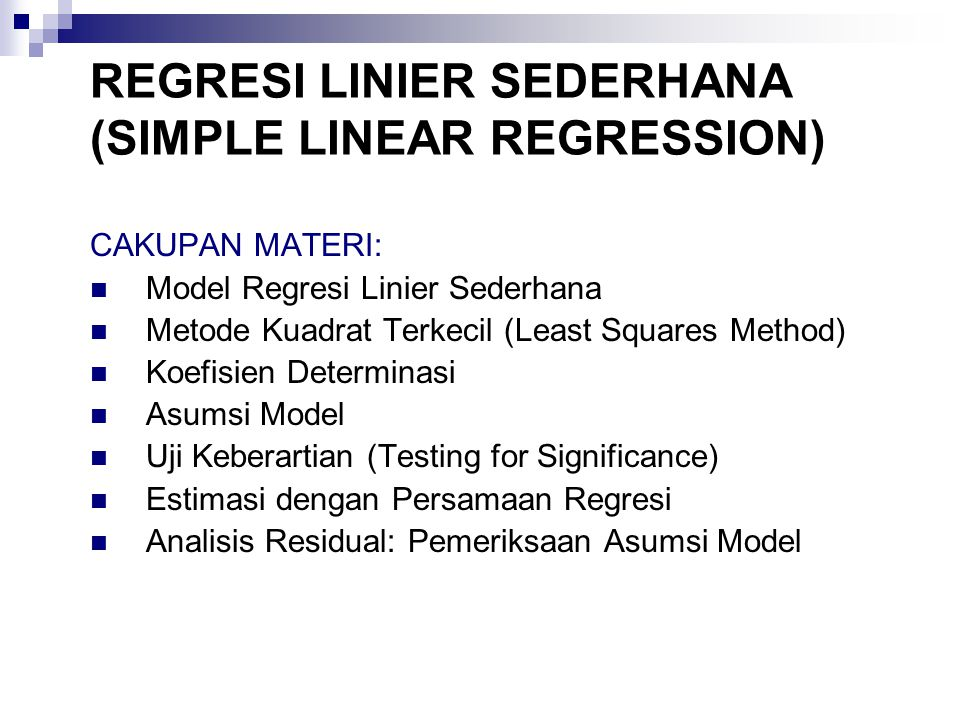 REGRESI LINIER SEDERHANA (SIMPLE LINEAR REGRESSION)