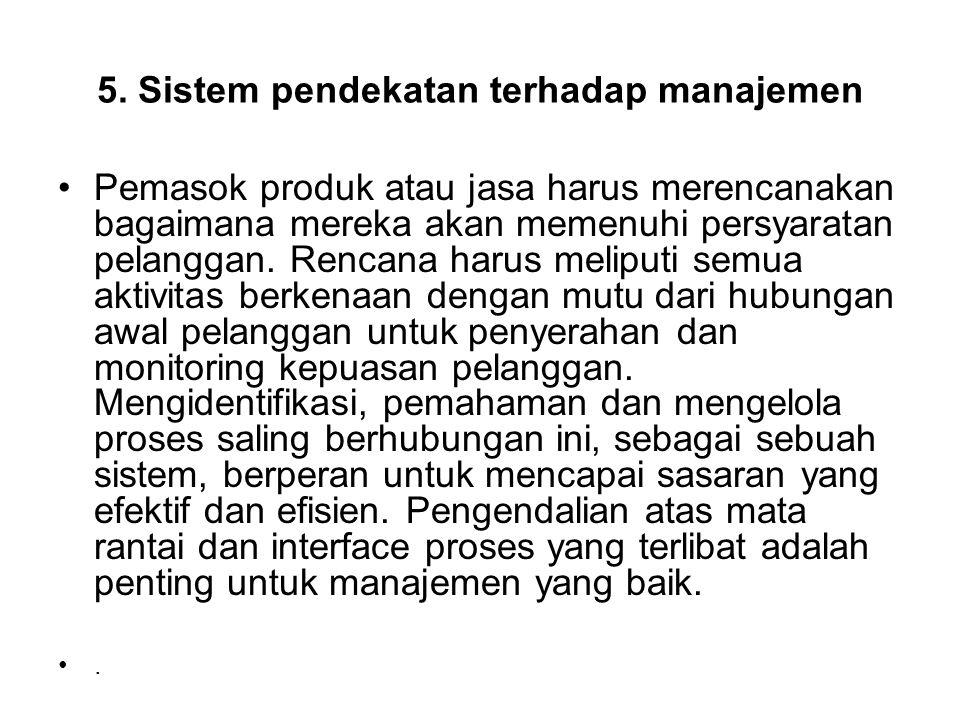 5. Sistem pendekatan terhadap manajemen