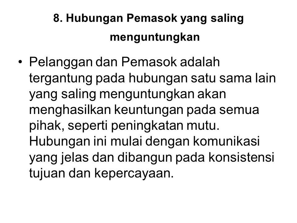 8. Hubungan Pemasok yang saling menguntungkan