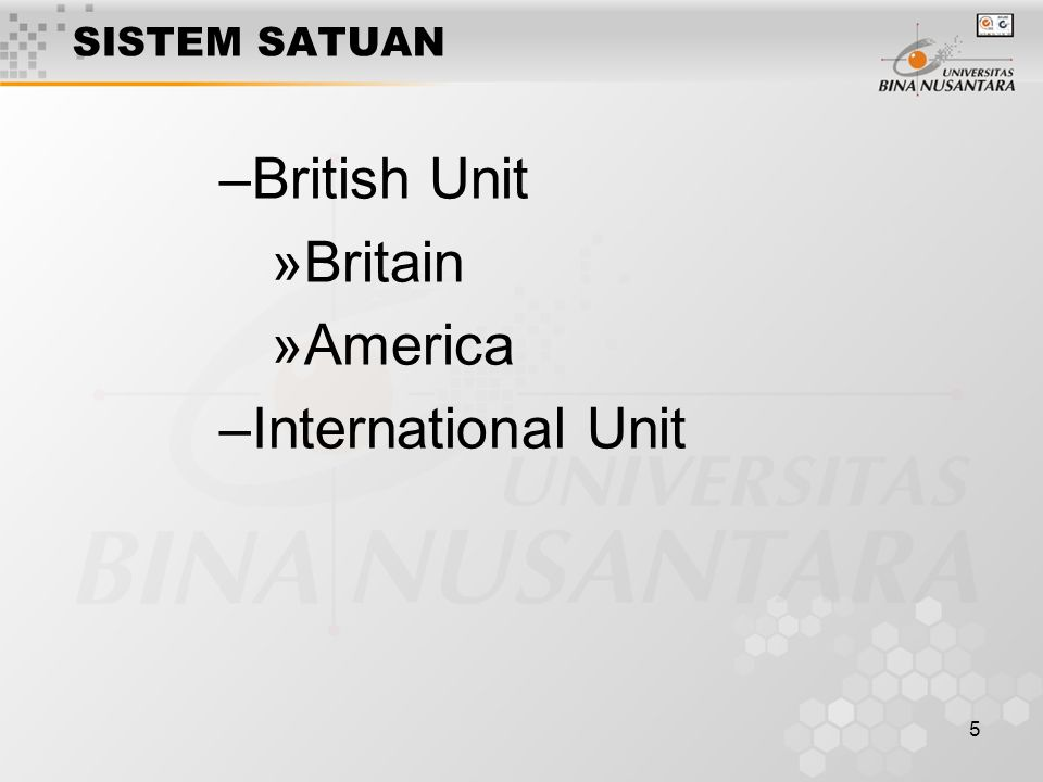 SISTEM SATUAN British Unit Britain America International Unit
