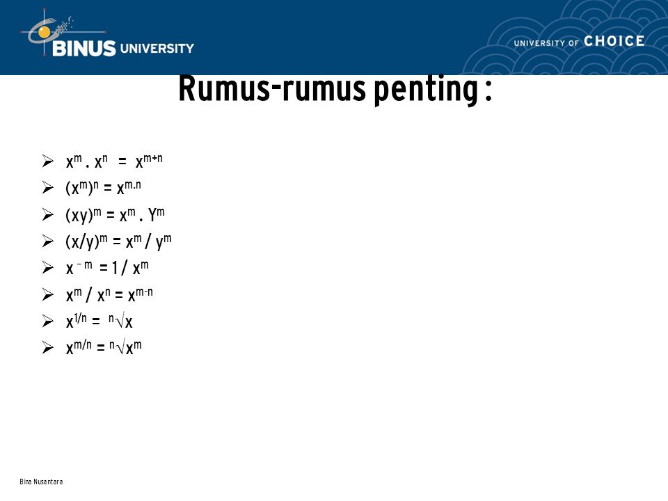 Rumus-rumus penting : xm . xn = xm+n (xm)n = xm.n (xy)m = xm . Ym
