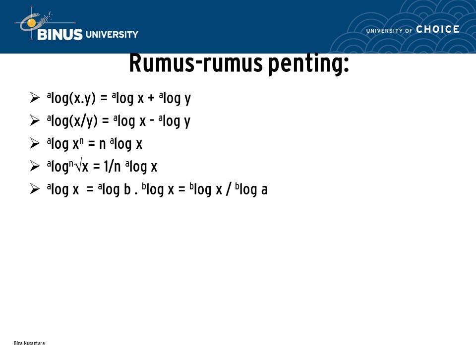 Rumus-rumus penting: alog(x.y) = alog x + alog y