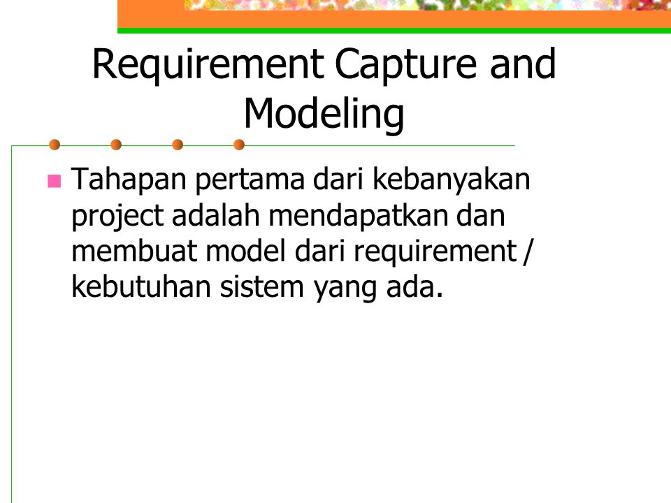 Requirement Capture and Modeling