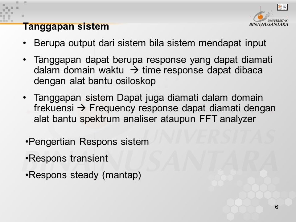 Tanggapan sistem Berupa output dari sistem bila sistem mendapat input.