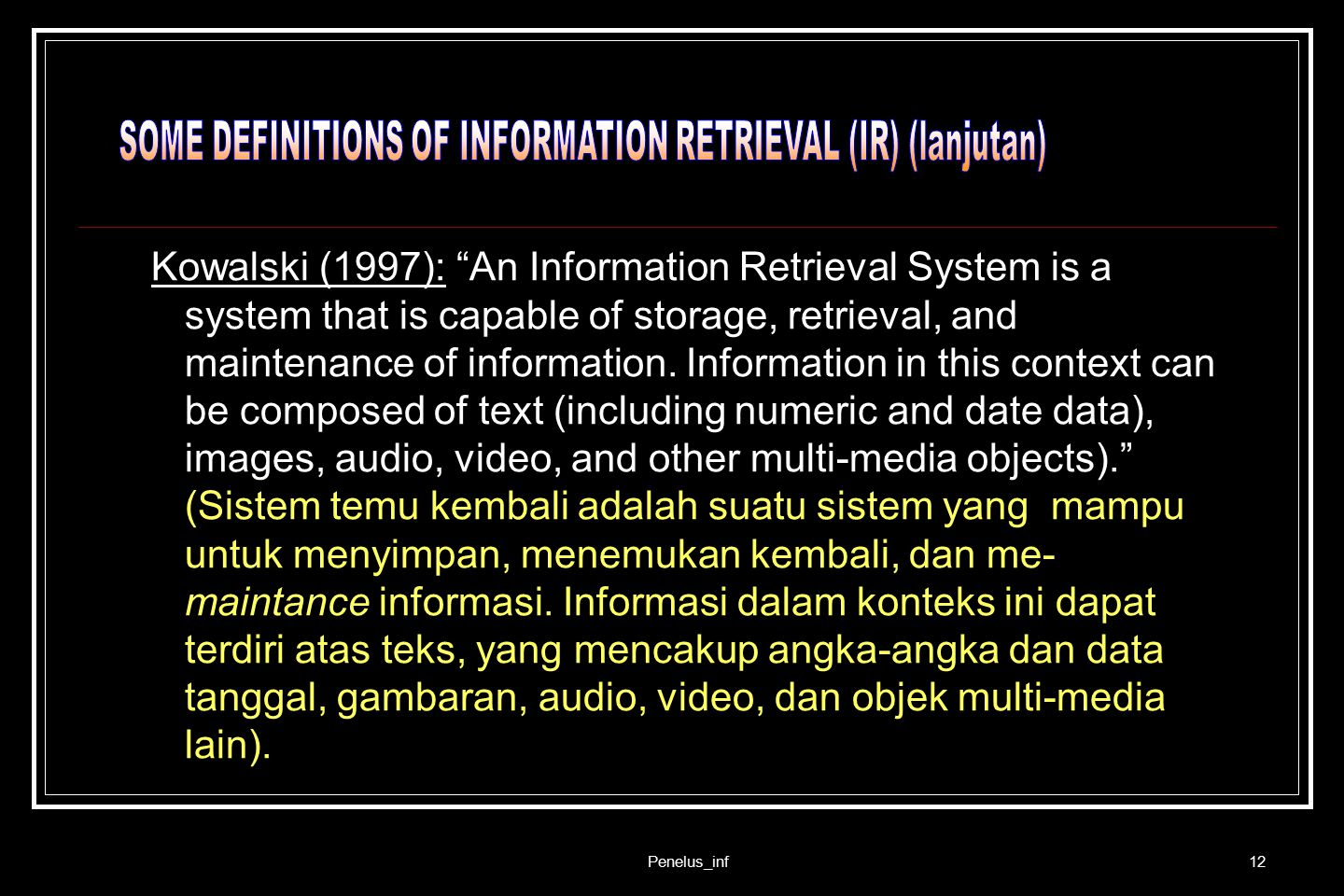 SOME DEFINITIONS OF INFORMATION RETRIEVAL (IR) (lanjutan)