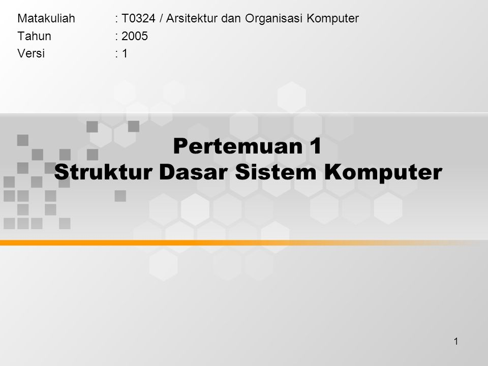 Pertemuan 1 Struktur Dasar Sistem Komputer