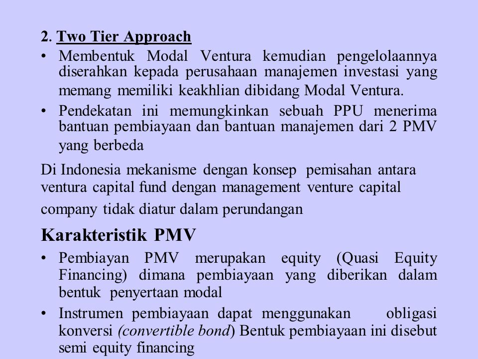 Karakteristik PMV 2. Two Tier Approach