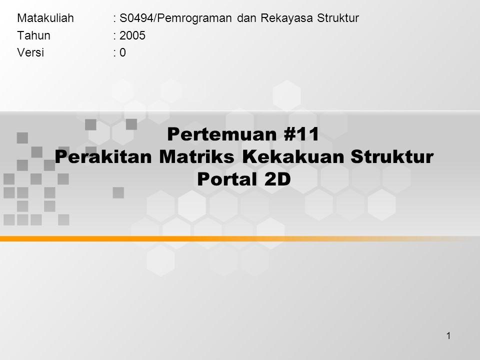 Pertemuan #11 Perakitan Matriks Kekakuan Struktur Portal 2D