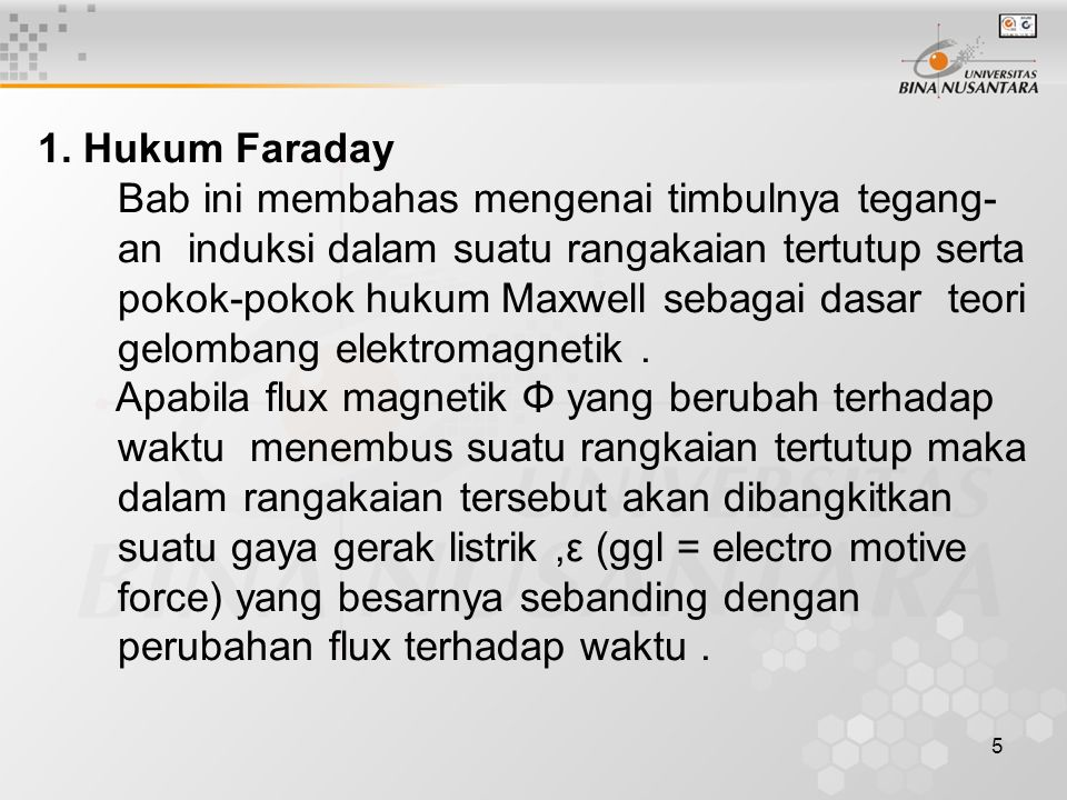 1. Hukum Faraday Bab ini membahas mengenai timbulnya tegang- an induksi dalam suatu rangakaian tertutup serta.