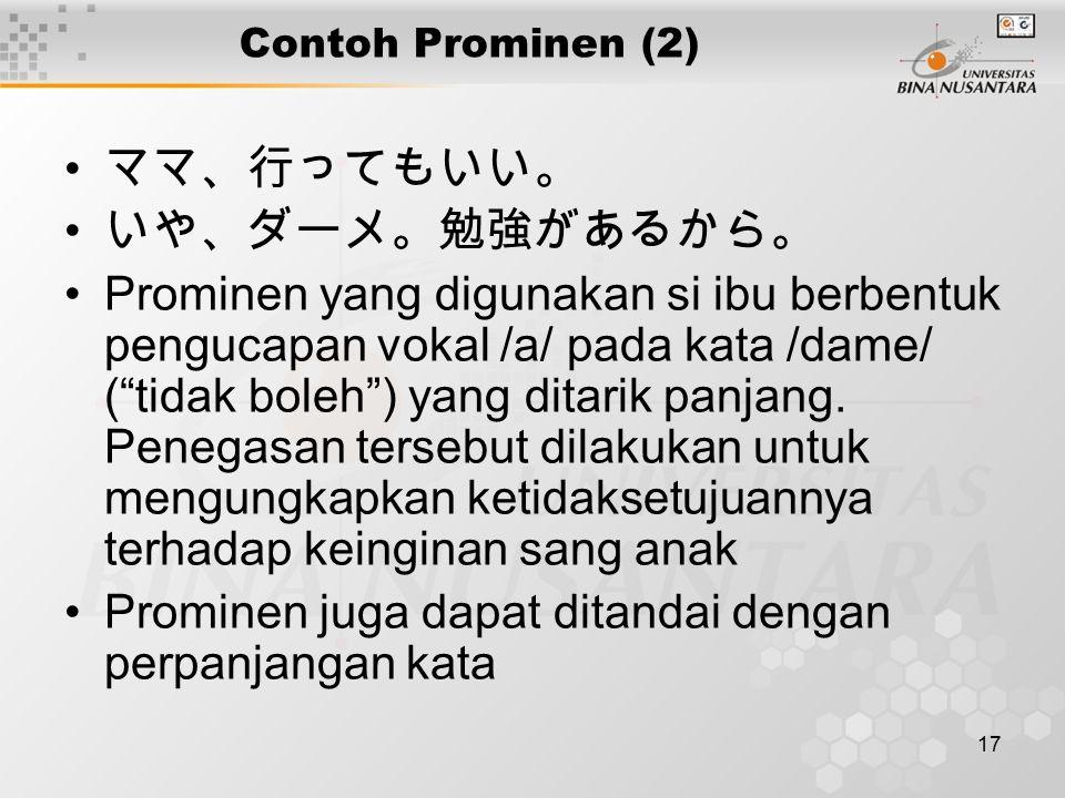 Prominen juga dapat ditandai dengan perpanjangan kata