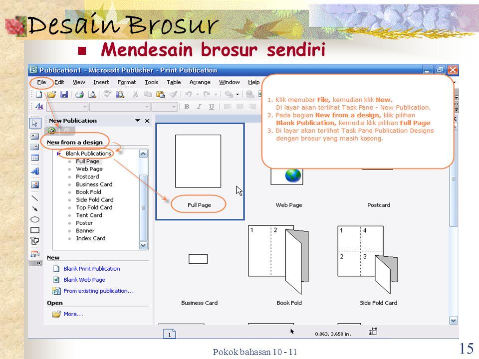 Desain Brosur Mendesain brosur sendiri Pokok bahasan 10 - 11