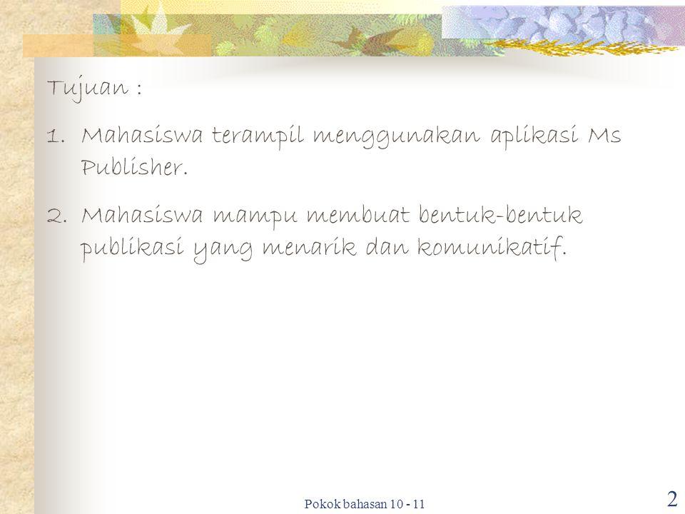 Mahasiswa terampil menggunakan aplikasi Ms Publisher.