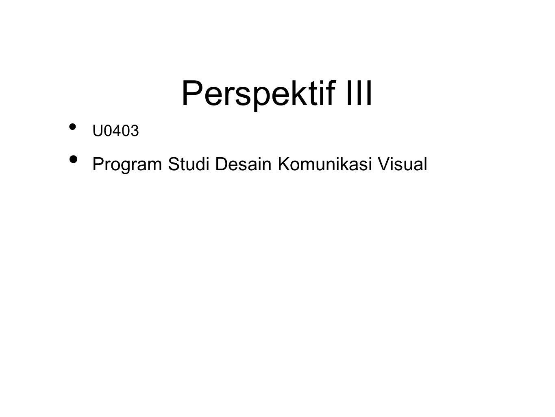 Perspektif III U0403 Program Studi Desain Komunikasi Visual
