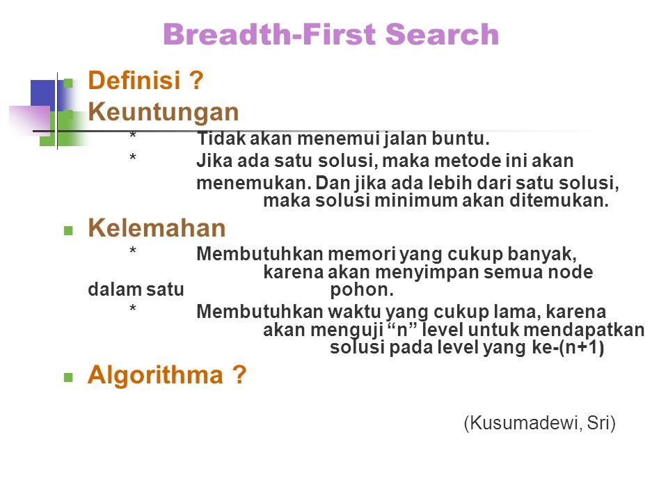 Breadth-First Search Definisi Keuntungan Kelemahan Algorithma