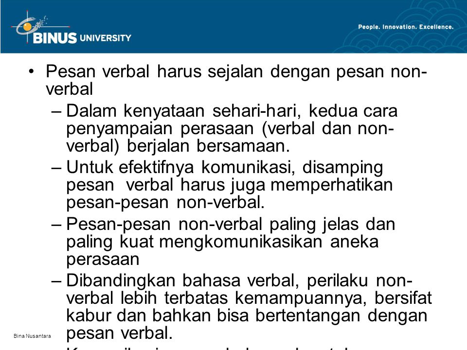 Pesan verbal harus sejalan dengan pesan non-verbal