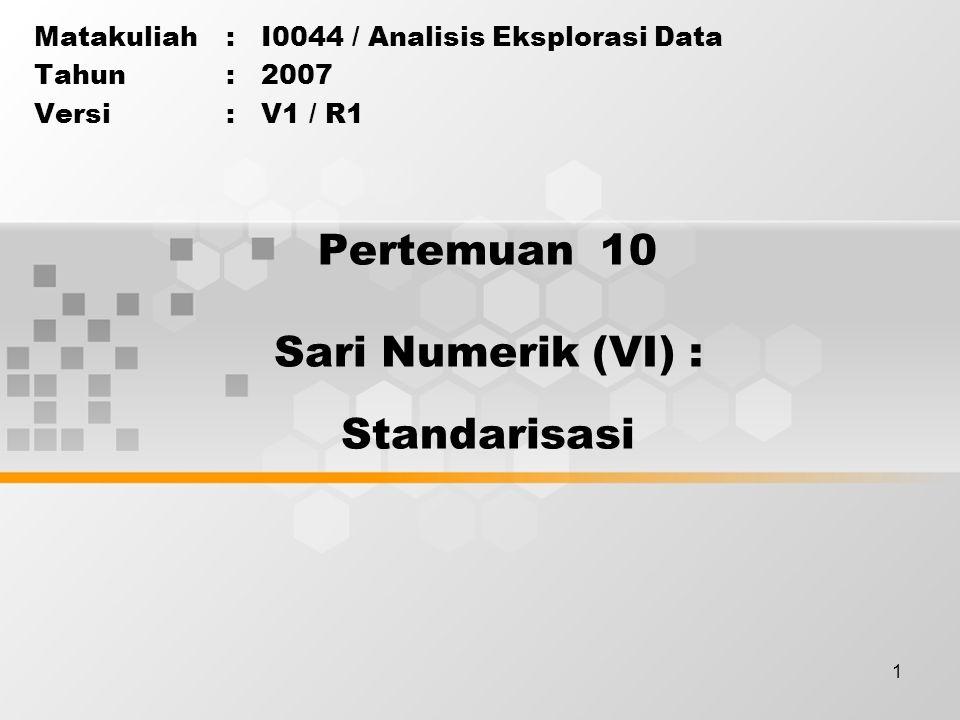 Pertemuan 10 Sari Numerik (VI) : Standarisasi
