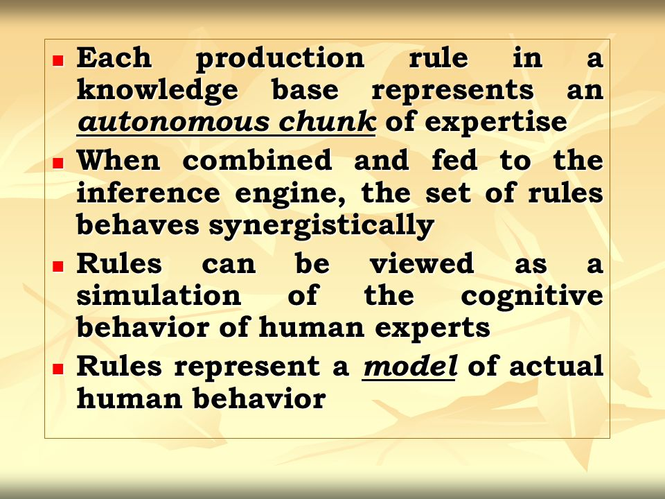 Each production rule in a knowledge base represents an autonomous chunk of expertise