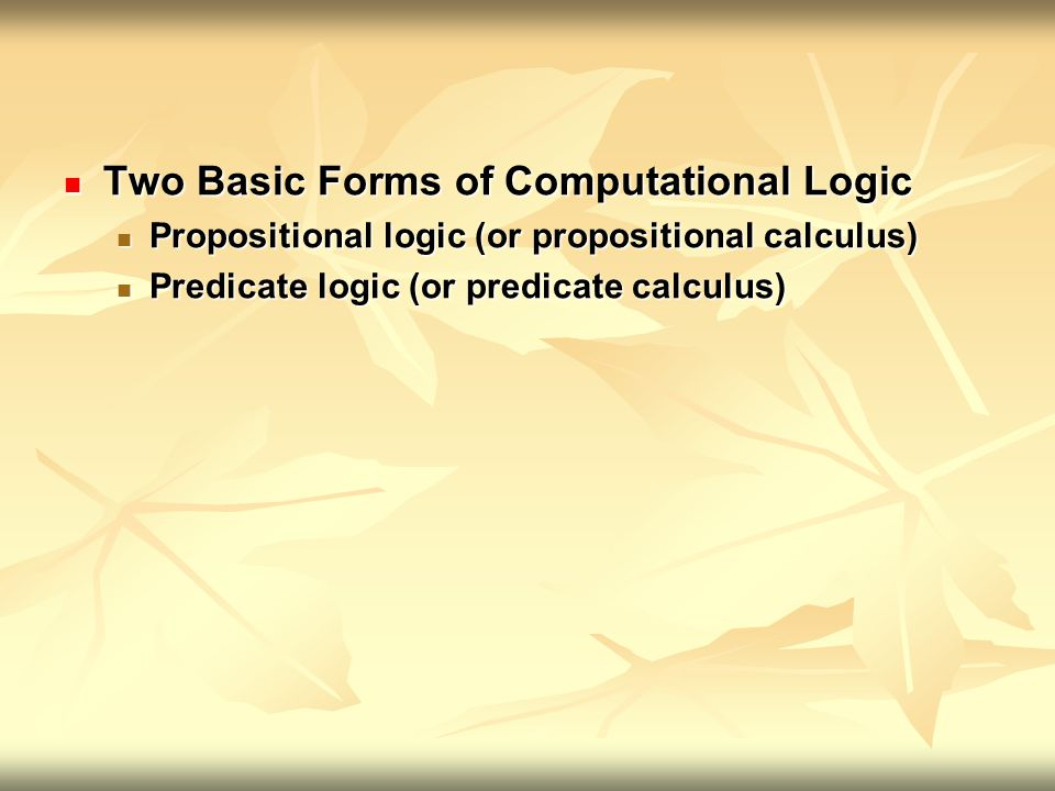 Two Basic Forms of Computational Logic