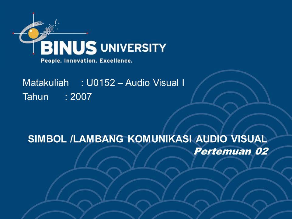 SIMBOL /LAMBANG KOMUNIKASI AUDIO VISUAL Pertemuan 02