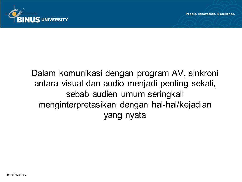 Dalam komunikasi dengan program AV, sinkroni antara visual dan audio menjadi penting sekali, sebab audien umum seringkali menginterpretasikan dengan hal-hal/kejadian yang nyata