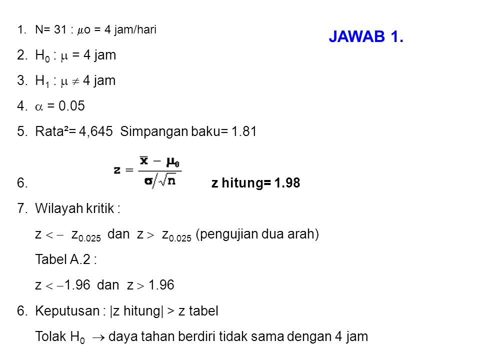 JAWAB 1. H0 :  = 4 jam H1 :   4 jam  = 0.05