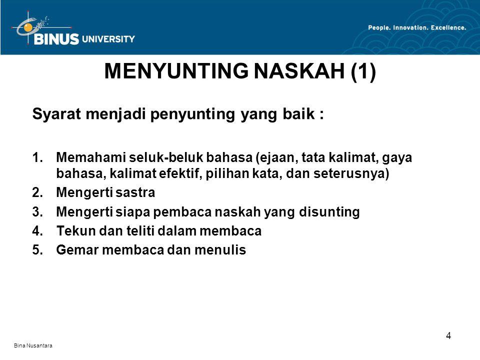 MENYUNTING NASKAH (1) Syarat menjadi penyunting yang baik :