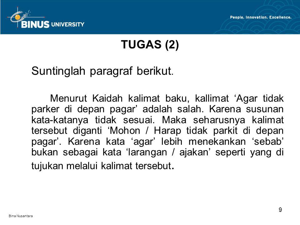 TUGAS (2) Suntinglah paragraf berikut.