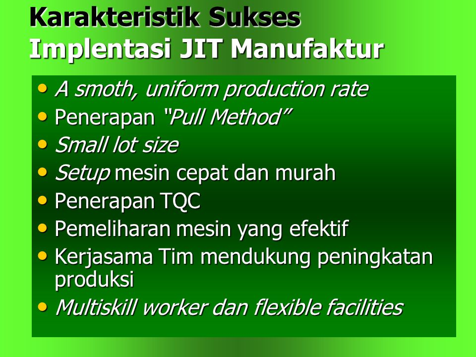 Karakteristik Sukses Implentasi JIT Manufaktur