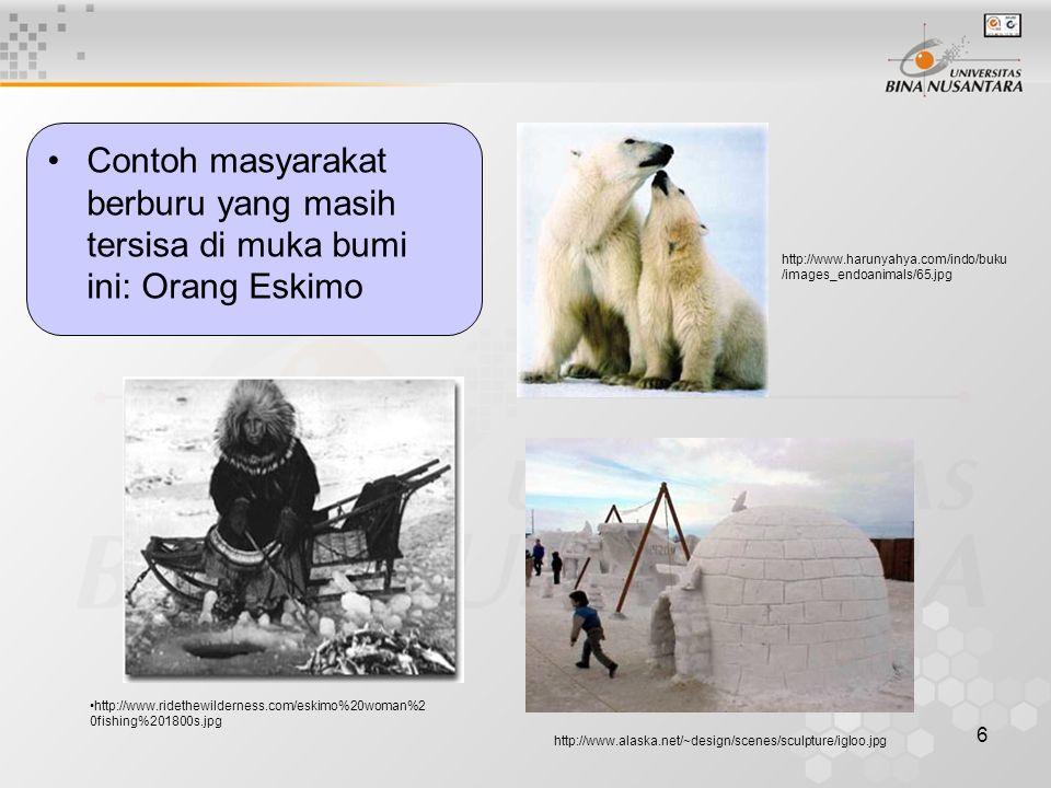 Contoh masyarakat berburu yang masih tersisa di muka bumi ini: Orang Eskimo