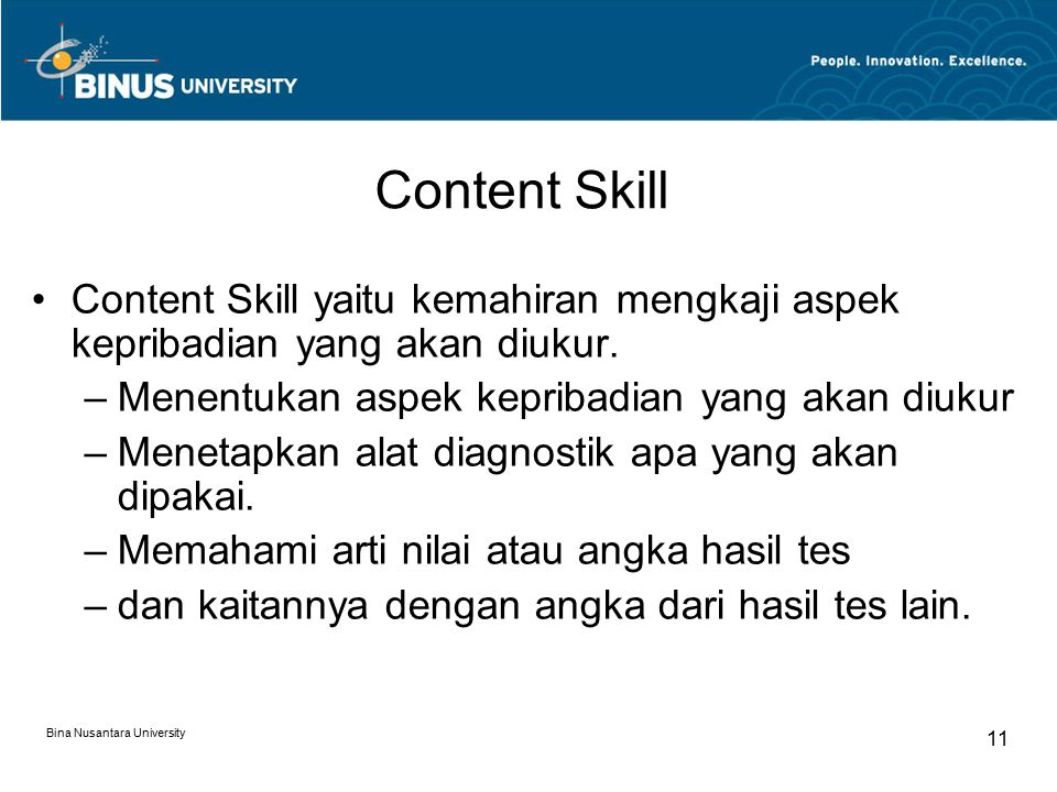 Content Skill Content Skill yaitu kemahiran mengkaji aspek kepribadian yang akan diukur. Menentukan aspek kepribadian yang akan diukur.