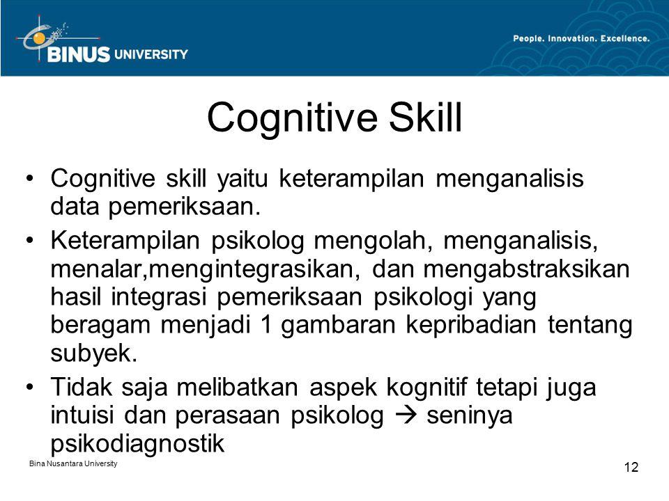 Cognitive Skill Cognitive skill yaitu keterampilan menganalisis data pemeriksaan.