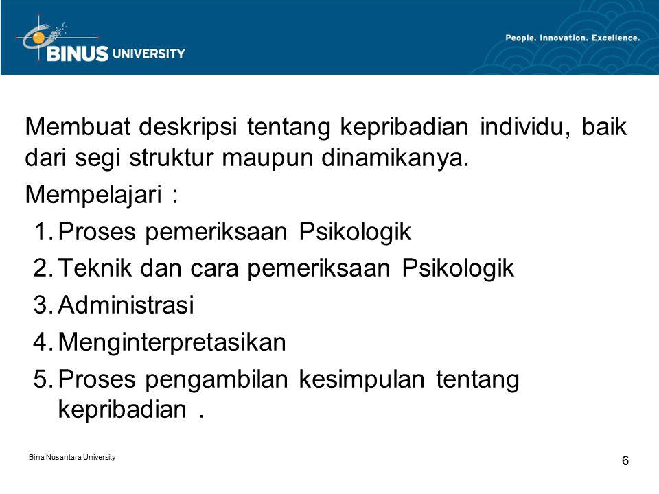 Proses pemeriksaan Psikologik Teknik dan cara pemeriksaan Psikologik