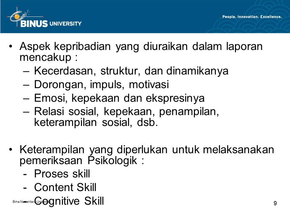 Aspek kepribadian yang diuraikan dalam laporan mencakup :
