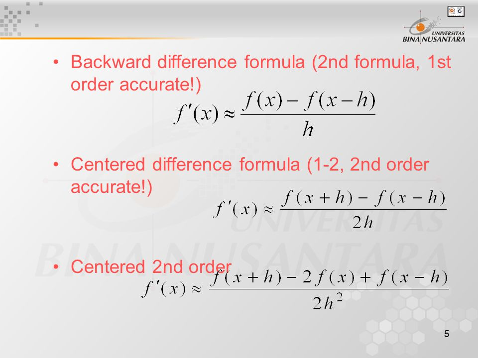 Backward difference formula (2nd formula, 1st order accurate!)