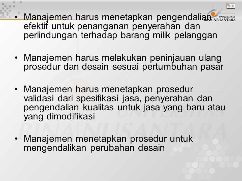 Manajemen harus menetapkan pengendalian efektif untuk penanganan penyerahan dan perlindungan terhadap barang milik pelanggan