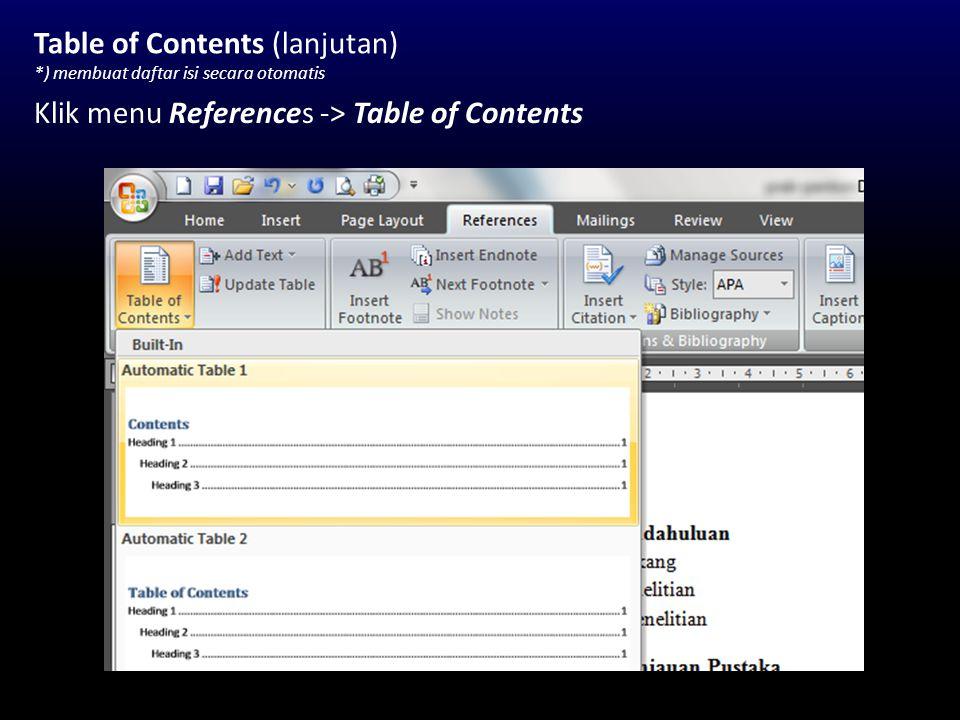 Table of Contents (lanjutan) *) membuat daftar isi secara otomatis