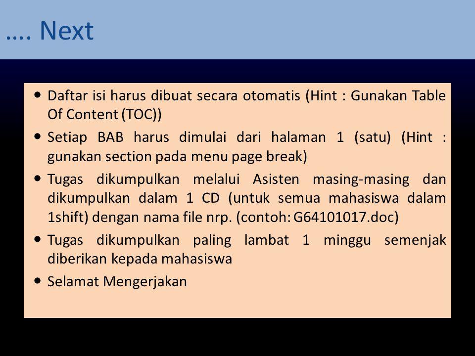 …. Next Daftar isi harus dibuat secara otomatis (Hint : Gunakan Table Of Content (TOC))