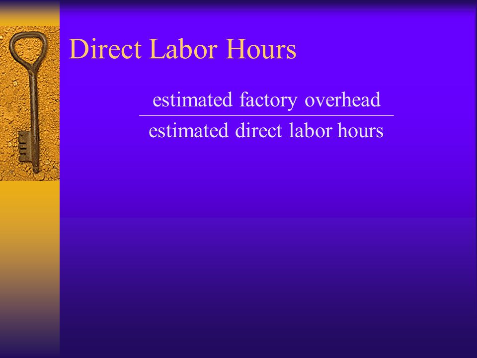 Direct Labor Hours estimated factory overhead
