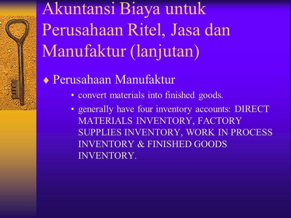 Akuntansi Biaya untuk Perusahaan Ritel, Jasa dan Manufaktur (lanjutan)