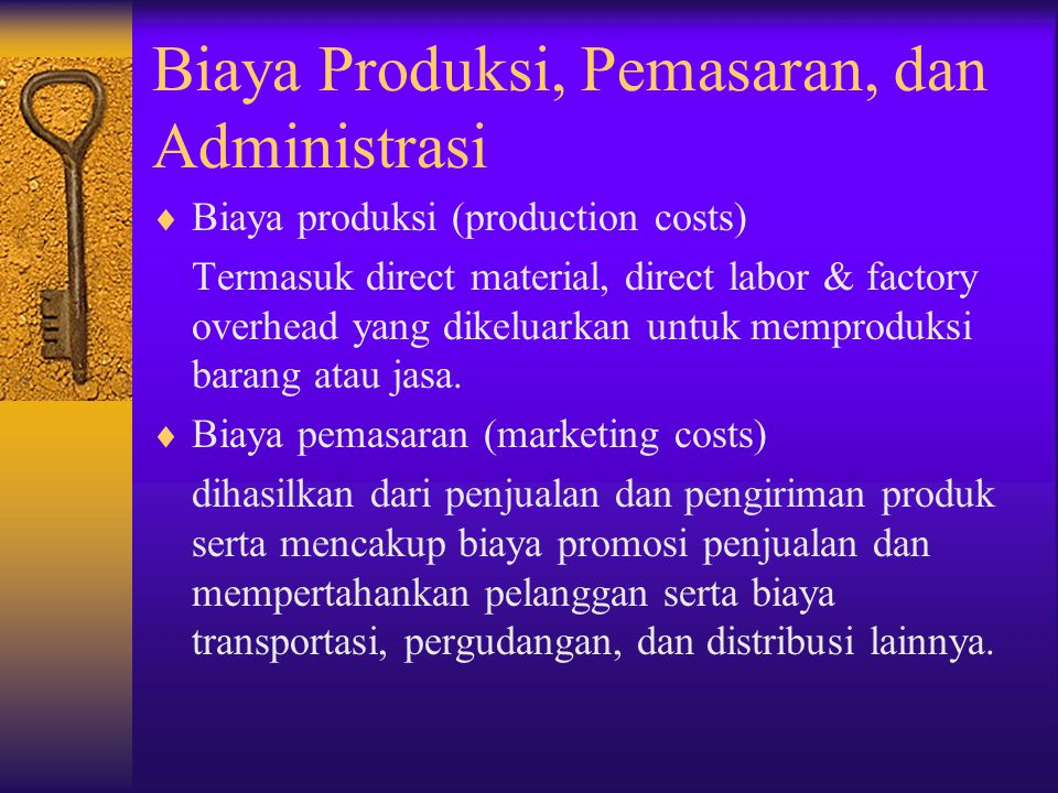 Biaya Produksi, Pemasaran, dan Administrasi