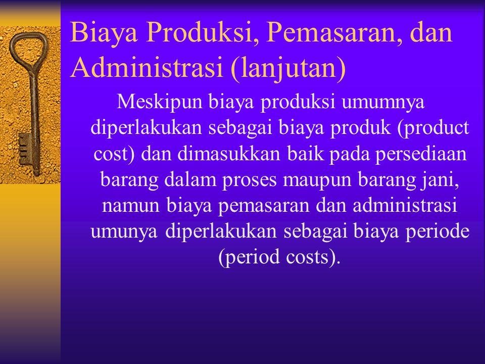 Biaya Produksi, Pemasaran, dan Administrasi (lanjutan)
