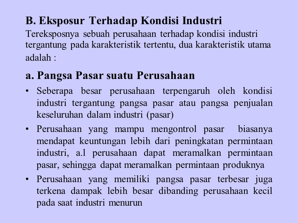 B. Eksposur Terhadap Kondisi Industri