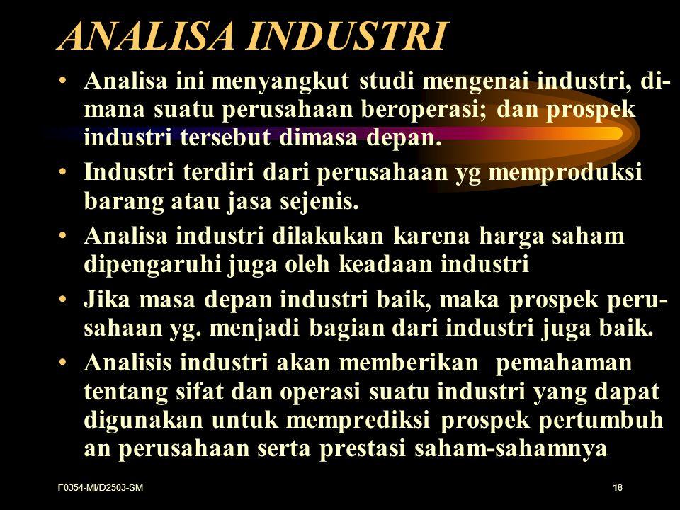 ANALISA INDUSTRI Analisa ini menyangkut studi mengenai industri, di- mana suatu perusahaan beroperasi; dan prospek industri tersebut dimasa depan.