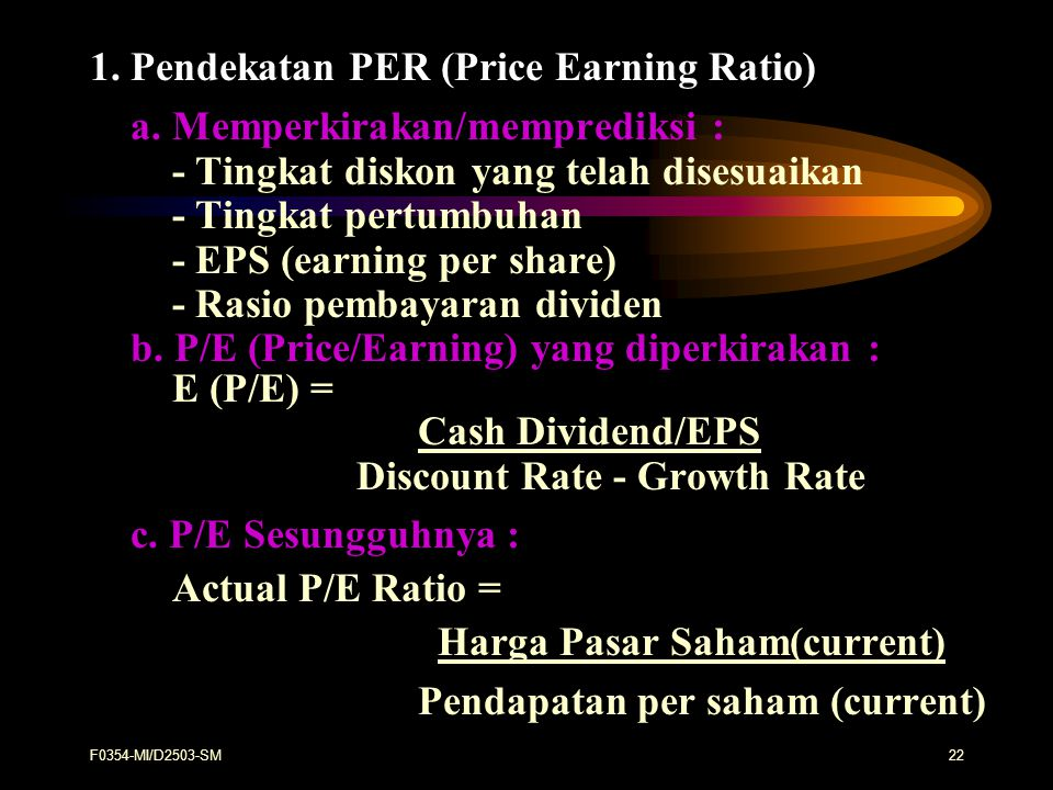 1. Pendekatan PER (Price Earning Ratio) a. Memperkirakan/memprediksi :