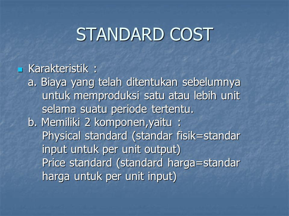 STANDARD COST Karakteristik :