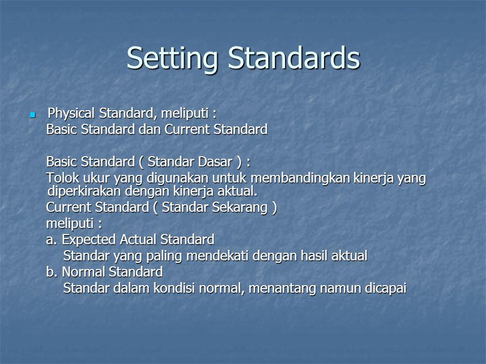 Setting Standards Physical Standard, meliputi :