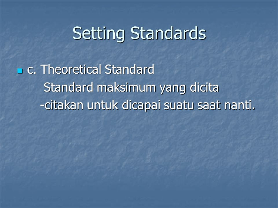 Setting Standards c. Theoretical Standard
