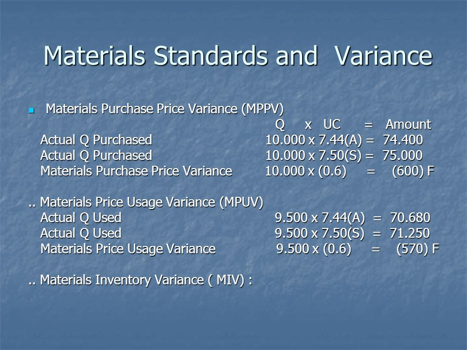 Materials Standards and Variance