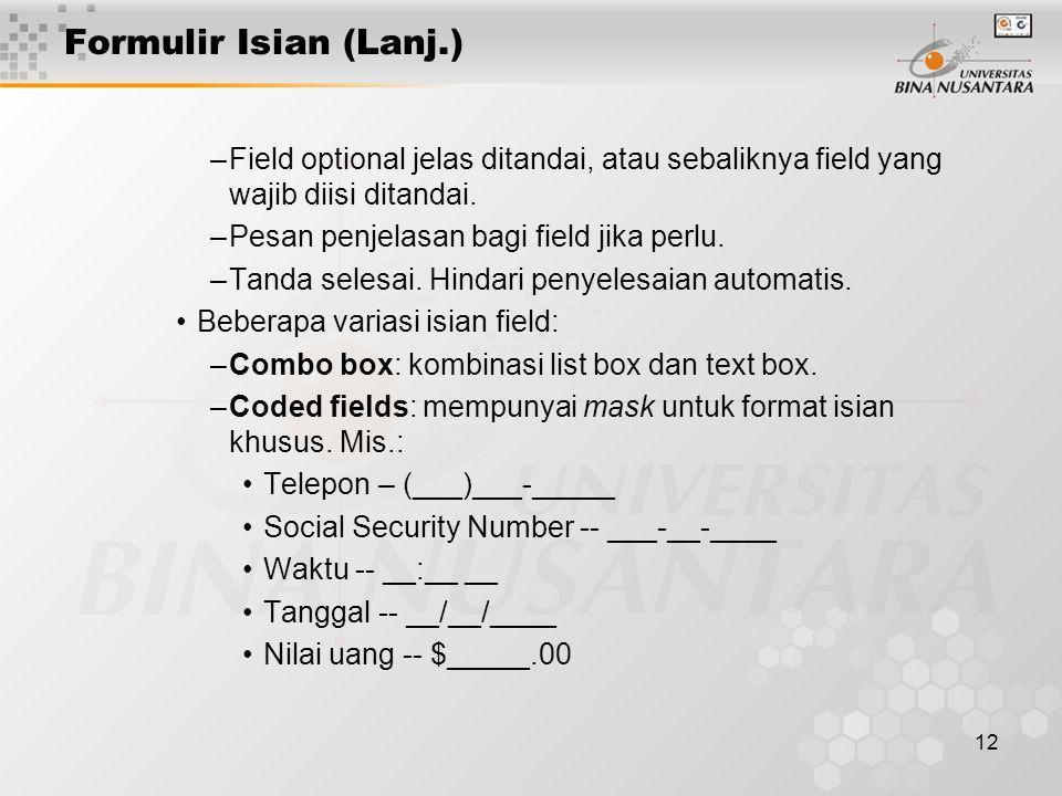 Formulir Isian (Lanj.) Field optional jelas ditandai, atau sebaliknya field yang wajib diisi ditandai.