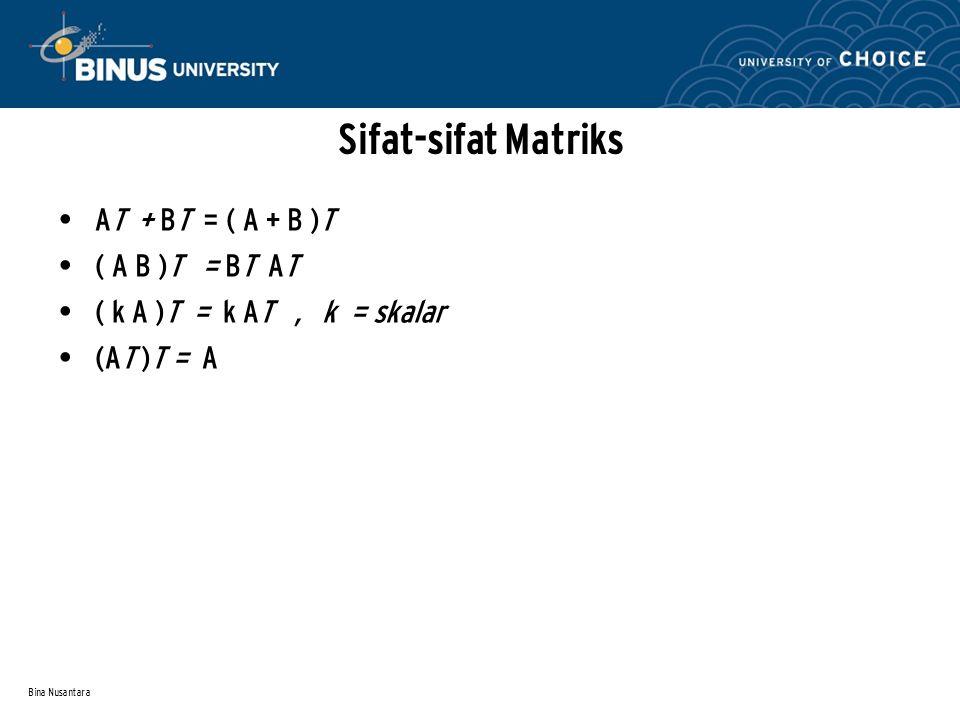 Sifat-sifat Matriks AT + BT = ( A + B )T ( A B )T = BT AT